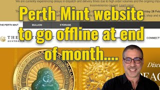 Perth Mint website to go offline at end of month…