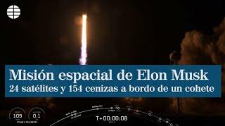 Elon Musk envía al espacio 24 satélites y 154 cenizas de personas muertas