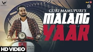 Malang Yaar  Guri Mamupuri  Latest Punjabi Songs 2017  VS Records