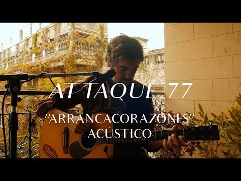 Attaque 77 video ARRANCACORAZONES - CMTV ACÚSTICO 2018