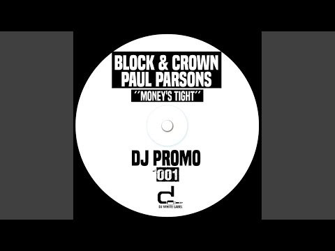 Block & Crown & Paul Parsons - Money's Tight