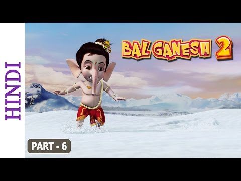 Bal Ganesh 2 - Part 6 Of 7 - Story of Lord Ganesh -  Cartoon movie for Children