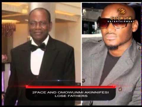 2FACES AND OMOWUNMI AKINNIFESI LOSE FATHERS (Nigerian Entertainment)