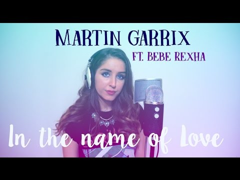 In the Name of Love (Martin Garrix Cover)