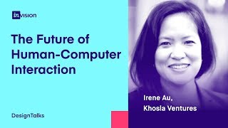 InVision Design Talks —  The Future of Human-Computer Interaction with Irene Au