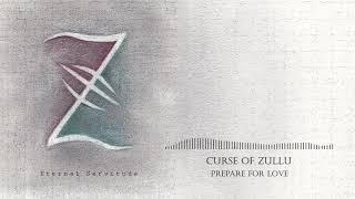 Video Curse of Zullu - Prepare for Love (Audio)