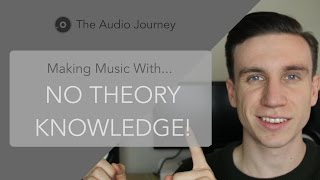 Why You Don't Need To Know Music Theory… (4/7)