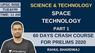 Space Technology Part 1 | Science & Technology | 60 Days Crash Course for Prelims 2020