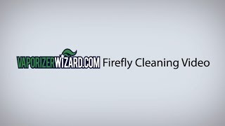Firefly Vaporizer Cleaning Video by Vaporizer Wizard