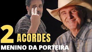 COMO TOCAR O MENINO DA PORTEIRA? SERGIO REIS - 2 ACORDES - UMA MUSICA FÁCIL E SIMPLES NO VIOLÃO