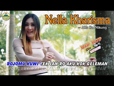 Nella Kharisma Aku Ra Nikung Hip Hop Rap X Official Video Music