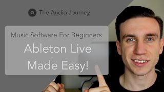 Ableton Live For Beginners (1/7)