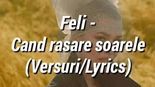 Feli   Cand Rasare Soarele (VersuriLyrics)