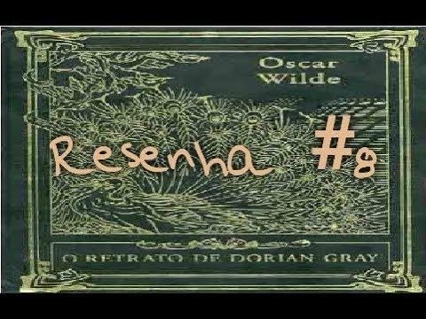 Resenha #8 - O Retrato de Dorian Gray (The Picture of Dorian Gray) do Oscar Wilde - MDL