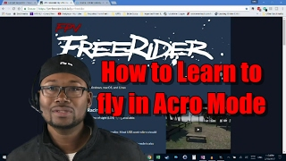 How to Fly in FPV Acro Mode with the FPV Freerider Drone Racing Simulator