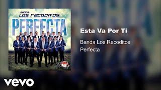 Banda Los Recoditos   Esta Va Por Ti (Audio)