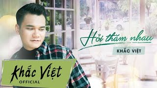 Hỏi Thăm Nhau (Cover | Lyric Video) - Khắc Việt