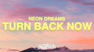 Neon Dreams Turn Back Now