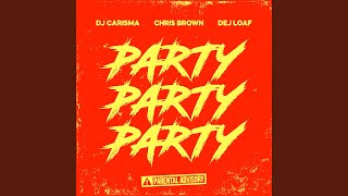 Party Party Party (feat. Chris Brown & Dej Loaf) (clean)