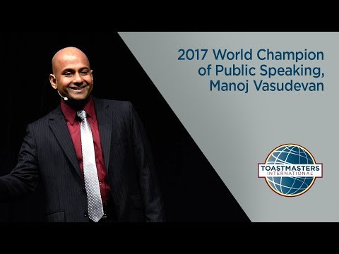 2017 World Champion of Public Speaking, Manoj Vasudevan