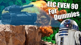 WoT || ELC EVEN 90 For Dummies