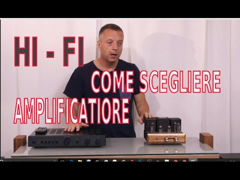Come scegliere AMPLIFICATORE HI-FI