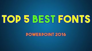 Top 5 Best Fonts for PowerPoint 2016 - #QuickTip09
