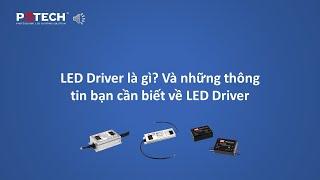 LED Driver là gì? Và những thông tin bạn nên biết về LED Driver