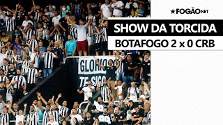 Torcida do Botafogo dá show, e Glorioso vence CRB no Nilton Santos 🏟️🔥