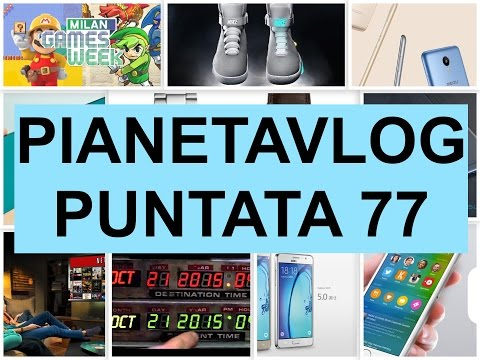 Foto PianetaVlog 77: Samsung Galaxy S7, LG G5, Jolla Tablet, Apple iPhone 5SE, HTC One M10, Xiaomi Mi5