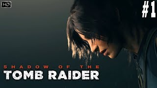 SHADOW OF THE TOMB RAIDER Gameplay Walkthrough Part 1 [1080p HD 60FPS PC]