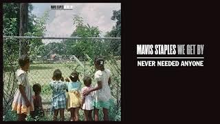 """Mavis Staples   """"Never Needed Anyone"""" (Full Album Stream)"""