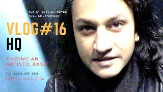 Vlog#16 - HQ (Finding an Artistic Base)