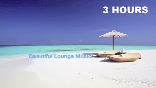 Lounge Music & Chill Out Music: 3 Hours of Chill Lounge and Lounge Music