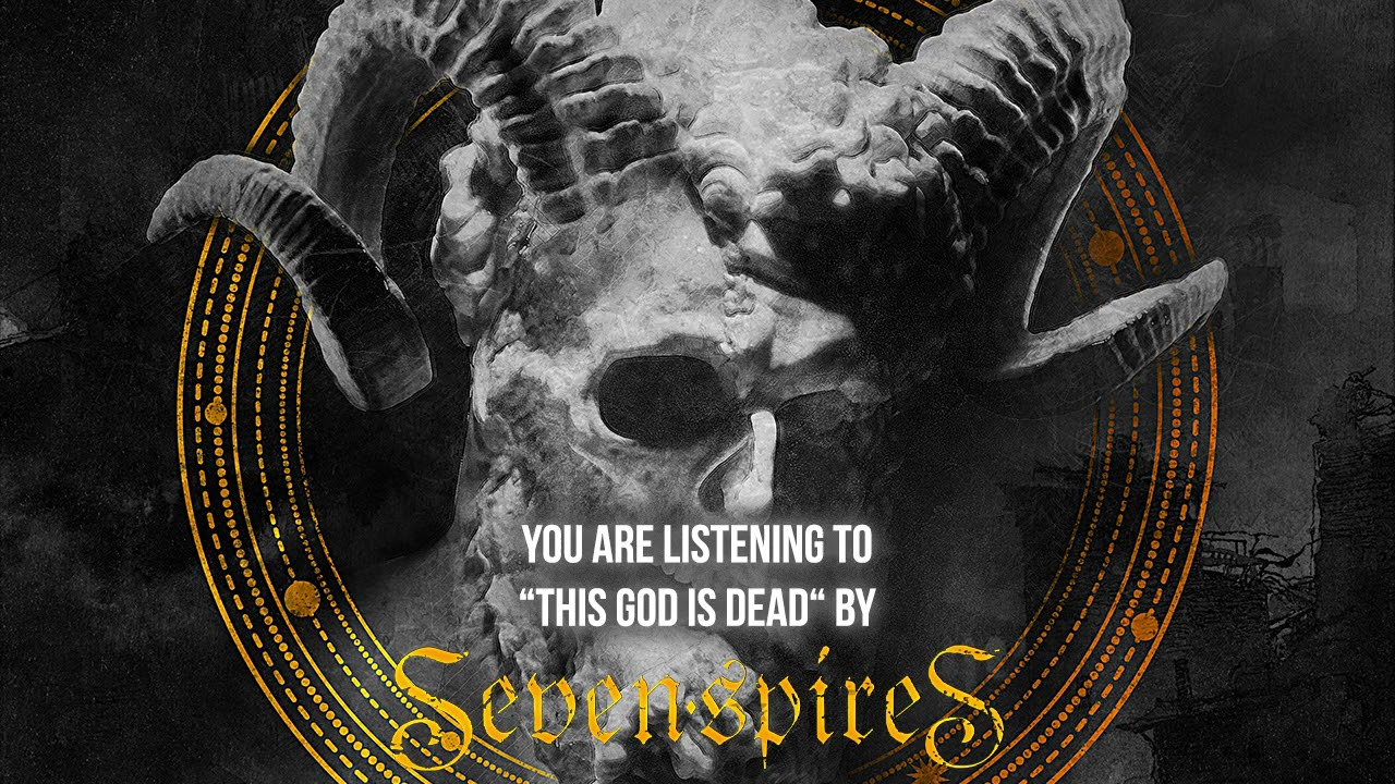Seven Spires - This God is dead