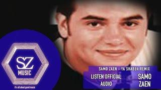 اغاني طرب MP3 Samo Zaen - Ya Shabba Remix / سامو زين - يا شابه ريمكس تحميل MP3