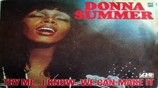 Donna Summer - Try Me I Know We Can Make It  1976