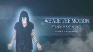 Video We Are The Motion - Stand Up & Shout (Album Stream)