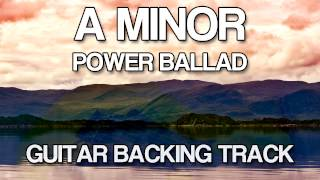 A Minor Power Ballad Sad Guitar Backing Track