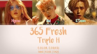 Triple H (트리플 H) - 365 Fresh (Han/Rom/Eng/Color Coded Lyrics)