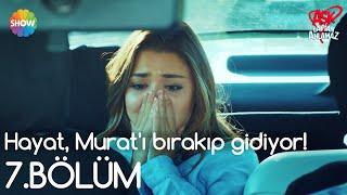 Aşk Laftan Anlamaz 7.Bölüm | Hayat, Murat'ı bırakıp gidiyor!