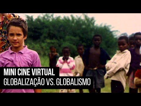 Mini Cine – Ciclos de curtas-metragens independentes | Globalização VS. Globalismo