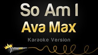 Ava Max    So Am I (Karaoke Version)