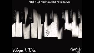 Emotional Hip Hop Instrumental  - When I Die (Piano beat)