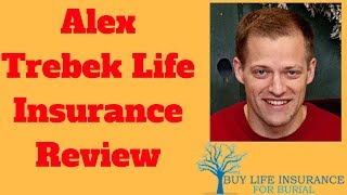 Alex Trebek Life Insurance Review