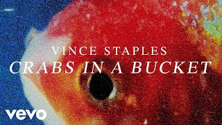 Vince Staples   Crabs In A Bucket (Official Audio)