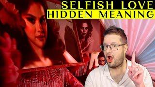 Selfish Love ❰Hidden Meaning❱ DJ Snake & Selena Gomez