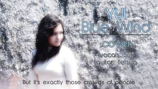 YUI - Blue Wind cover [Suri x Tetsuo] + english sub.