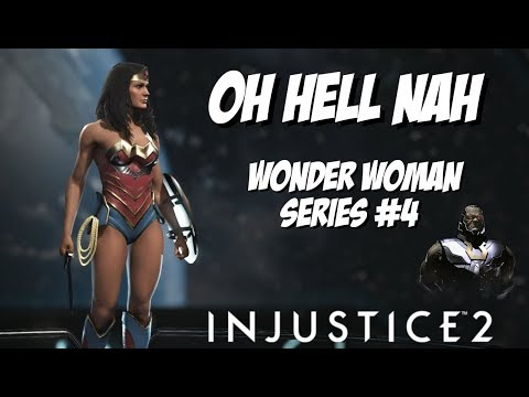 OH HELL NAH | Wonder Woman Series #4 | Injustice 2 Online Sets
