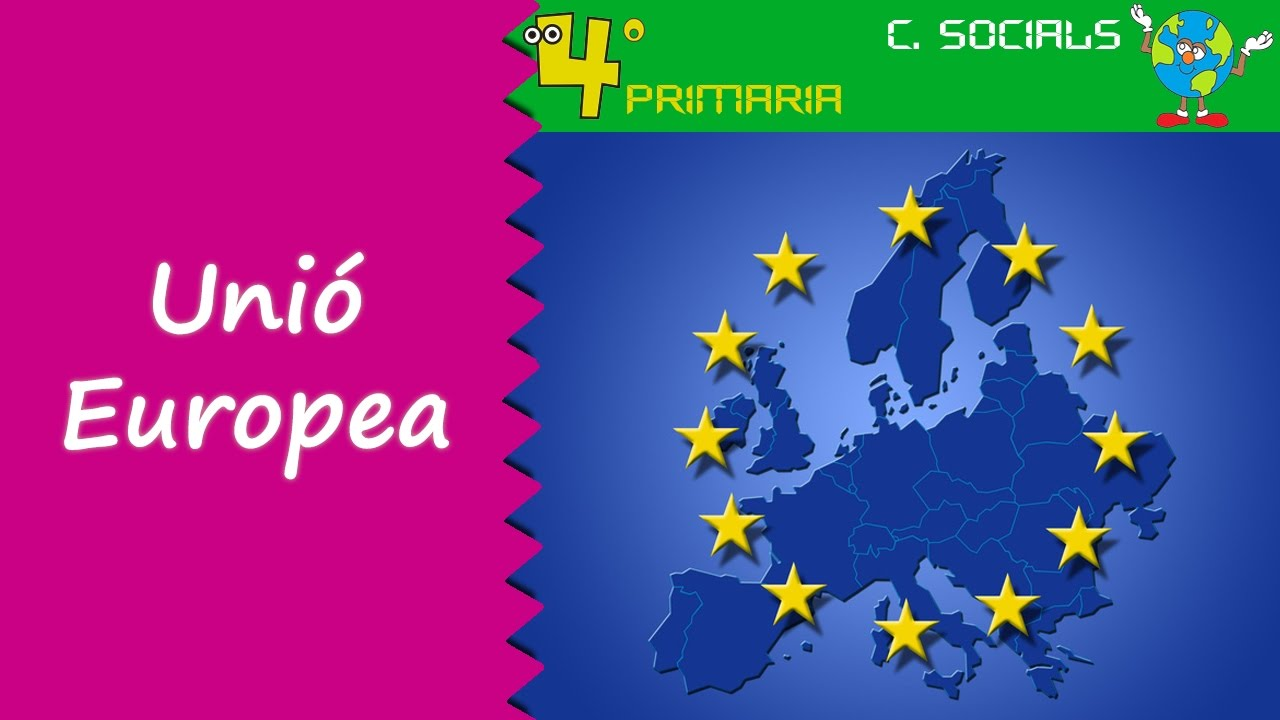Ciències Socials. 4t Primària. Tema 5. La Unió Europea